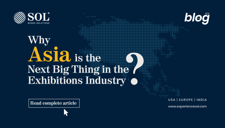 Why Asia is the next big thing in the Exhibitions Industry